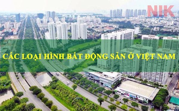Nắm được các loại hình bất động sản tại Việt Nam