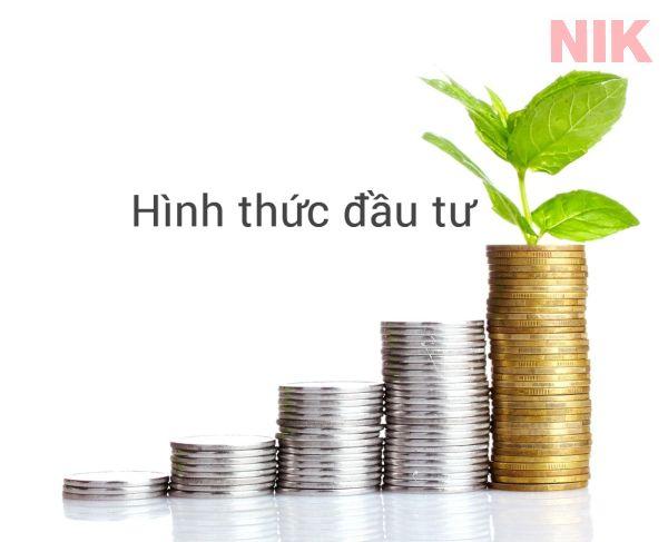 Tìm hiểu các hình thức đầu tư phổ biến ở Việt Nam