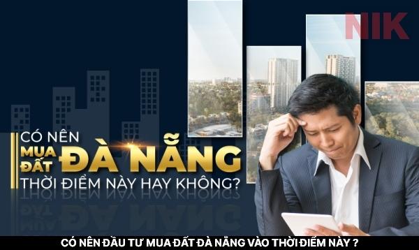Có nên đầu tư đất Đà Nẵng vào thời điểm này ?