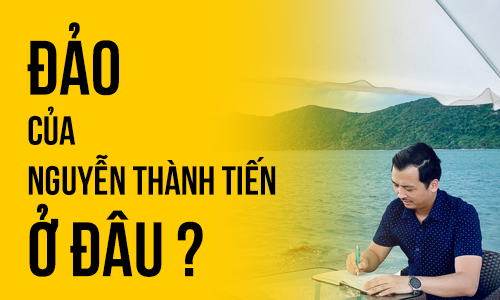 Đảo tư nhân của Nguyễn Thành Tiến NIK ở đâu ?