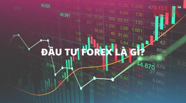Đầu tư ngoại hối là kênh đầu tư tài chính ngắn hạn lành mạnh