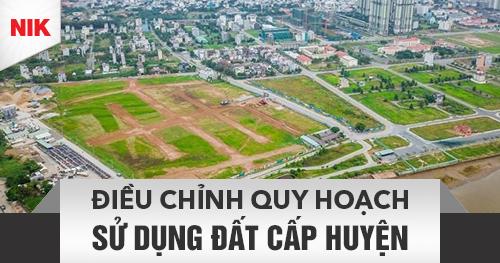 Điều chỉnh quy hoạch sử dụng đất cấp huyện
