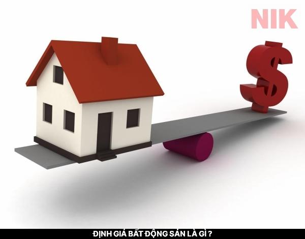 Định giá bất động sản như thế nào