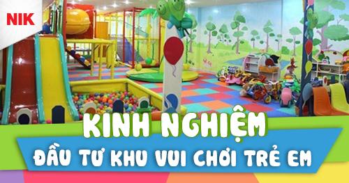 kinh nghiệm đầu tư khu vui chơi trẻ em