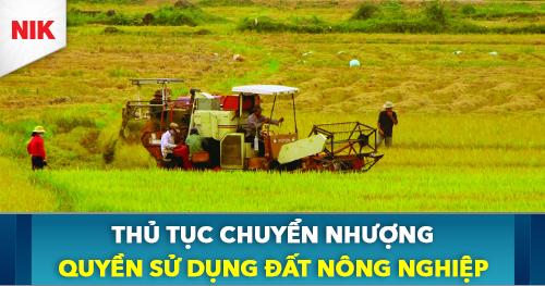 thủ tục chuyển nhượng quyền sử dụng đất nông nghiệp