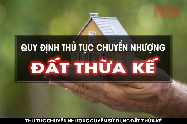 Pháp luật quy định rõ về thủ tục chuyển nhượng quyền sử dụng đất thừa kế