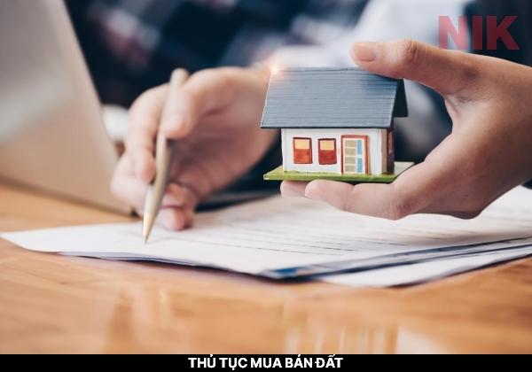 Thủ tục mua bán đất cần phải thực hiện đảm bảo đủ điều kiện theo pháp luật