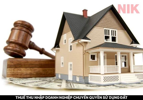 Thuế thu nhập doanh nghiệp chuyển quyền sử dụng đất