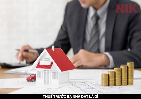 Thuế trước bạ nhà đất là gì? Có bắt buộc hay không ?