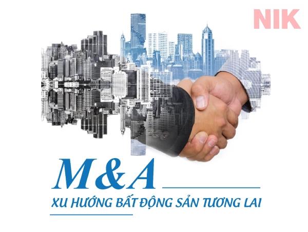 Hoạt động M&A sẽ là xu hướng bất động sản trong tương lai